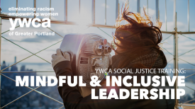 Mindful and Inclusive Leadership
