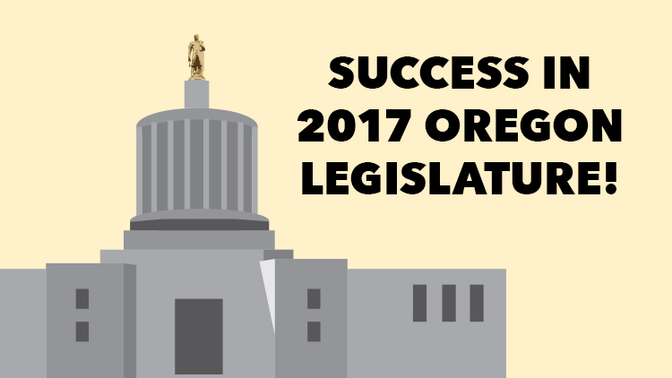 Success in 2017 Oregon Legislature